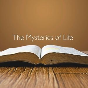 The Mysteries of Life - Pt. 2