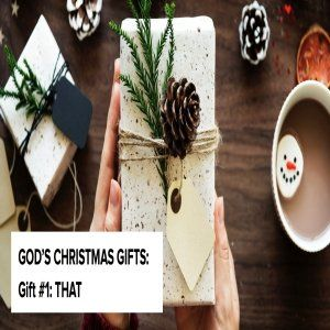 gods christmas gift - 1 - that