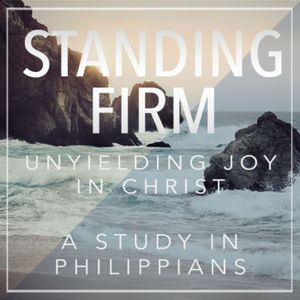 15th Sunday After Pentecost - Standing Firm - Philippians 2:14-17