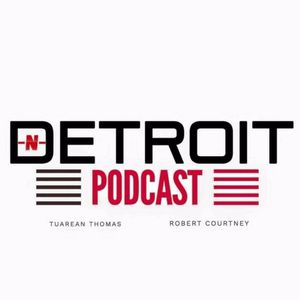 N Detroit Podcast, Episode 3