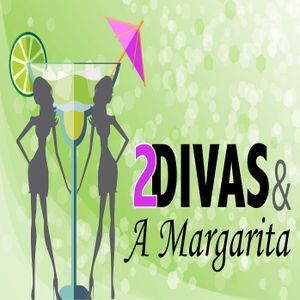 2 Divas and a Margarita, Episode 12