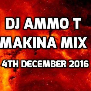 Dj Ammo T 4th December 2016 Makina Mix