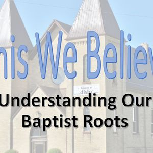 This We Believe: Two Ordinances (Baptism)