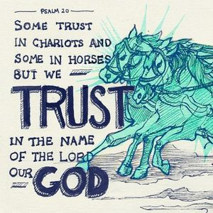 162 Some Trust In Chariots (Psalm 20) July 9th 2017
