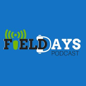Field Days Podcast - 50th Episode