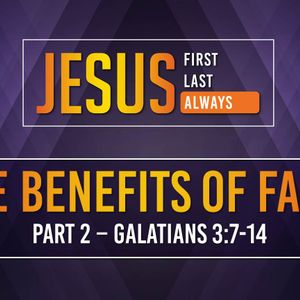 The Benefits of Faith (Part 2) (Audio)