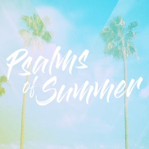 Psalms of Summer - Part 1 | Psalm 140