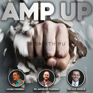 Ps. Anthony Fleming // AMP UP