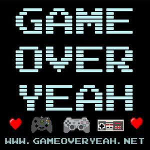 Game Over Yeah - ep.167 - 29.08.2017