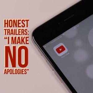 "Episode 129 - Honest Trailers: ""I Make No Apologies"""