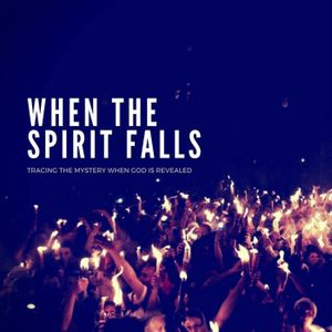 When the Spirit Falls | Looking into the Sky | Acts 1:4-11 » June 25,2017