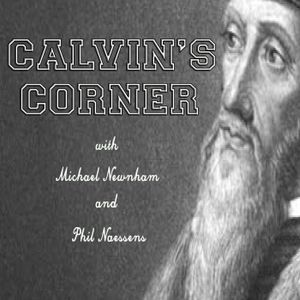 Calvin's Corner #100: The Shack and Three Things for the Church Today