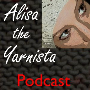 Alisa the Yarnista Podcast Ep118 - Kevin the Carrot