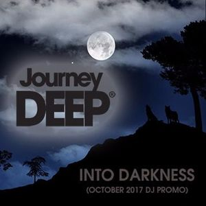 JourneyDeep - Into Darkness (October 2017 Promo mix)