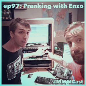 ep97: Pranking with Enzo