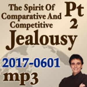 The Spirit Of Comparative And Competitive Jealousy - Part 2