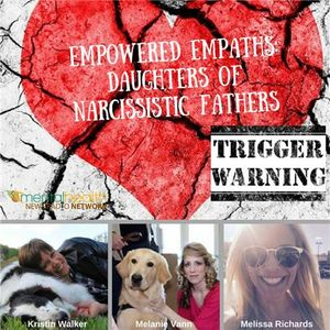 Empowered Empaths: Daughters of Narcissistic Fathers