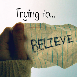 Trying to Believe - part 5