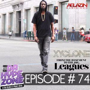 Da Hype Zone Episode 74 (6.29.2017) featuring Xyclone