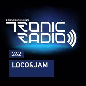 Tronic Podcast 262 with Loco&Jam