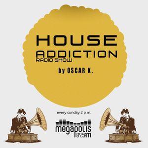 Oskar K. - House Addiction @ Megapolis 89.5 Fm 30.07.2017