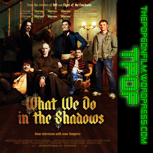 TPOF Ep 131 - What We Do In Shadows