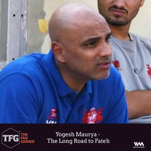 TFG interviews Ep. 016:  Yogesh Maurya - The Long Road to Fateh