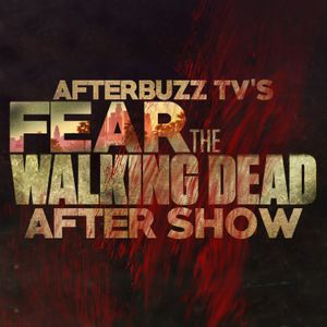Fear The Walking Dead S:3 | The Unveiling; Children of Wrath E:7 & E:8 | AfterBuzz TV AfterShow