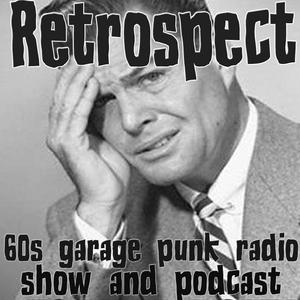 Retrospect '60s Garage Punk Show episode 272 [podcast on 27-06-2017]