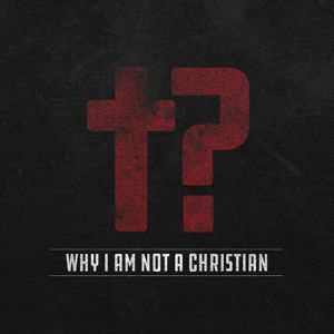 06-04-17 Why I Am Not a Christian: Does Science Disprove the Resurrection Part 1