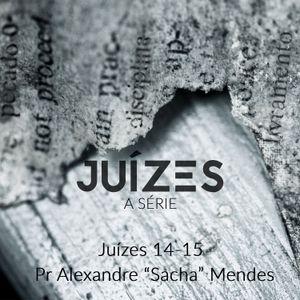 """Série Juízes - Juízes 14-15 - Pr. Alexandre """"Sacha"""" Mendes - 09/07/2017"""