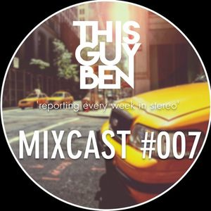 ThisGuyBen - Reporting in Stereo - Mixcast #007