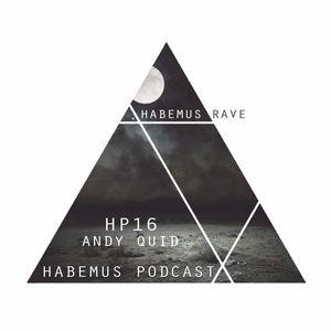 Habemus Podcast HP016 Andy Quid