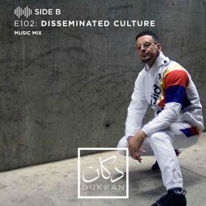 E102 - Side B: Disseminated Culture (Music Mix)