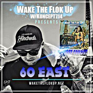 WakeTheFlokUp.net Ep.145 feat. 60 East guest host Mary Alex & Malathion