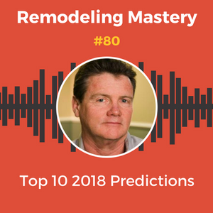 Top 10 Predictions for the Remodeling Industry in 2018
