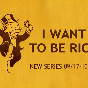 September 17th - I Want To Be Rich - Awareness