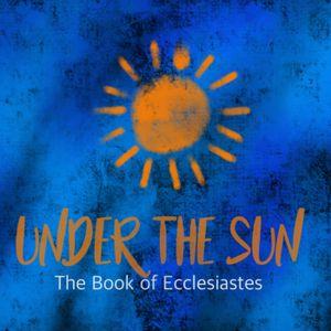 Ecclesiastes - Part 1