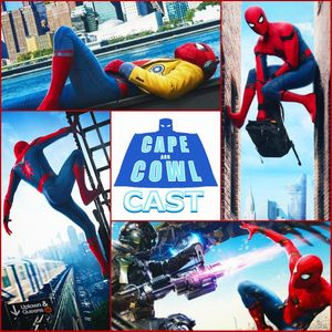 Cape and Cowl Cast #75 Spider-Man: Homecoming Review Special
