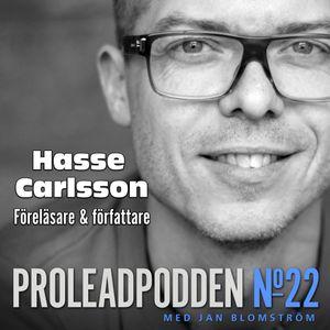#22 Hasse Carlsson | Talare & författare - Jobbar vi ihop eller bara samtidigt?