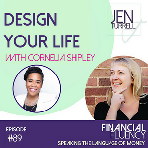 Episode #89 Design Your Life with Cornelia Shipley