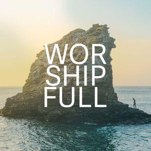 WorshipFull- Part 2