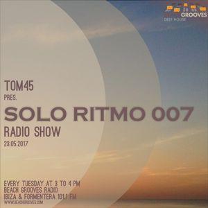 TOM45 pres. SOLO RITMO Radio Show 007 / Beach Grooves Radio