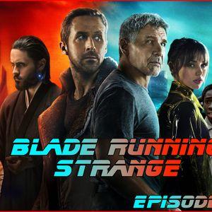 Blade Running Strange Episode 163