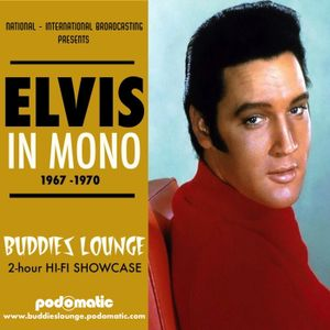 FROM THE VALUTS - An Evening At The Buddies Lounge - Show 173 (ELVIS IN MONO 1967-1970)