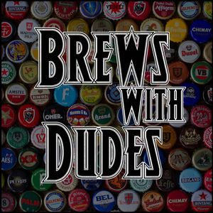 Brews With Dudes 010 - CraftX Tasting in a Galaxy Far, Far Away….