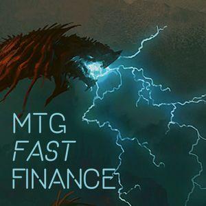 MTG Fast Finance Episode 62