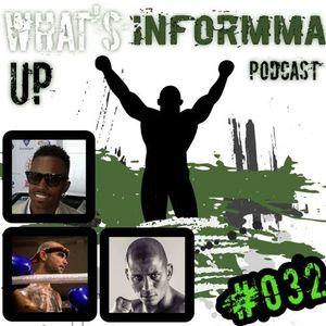 Whats Up INFORMMA Podcast 032 - Moreno Hortina André Silva E Helson Henriques (Strikers League)