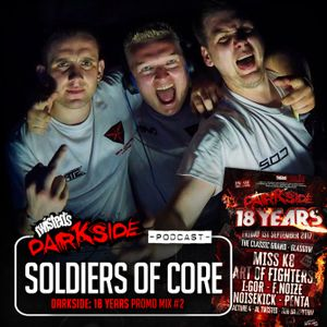Twisted's Darkside Podcast 279 - SOLDIERS OF CORE - Darkside: 18 Years Promo Mix #2