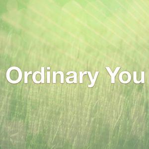 Ordinary You